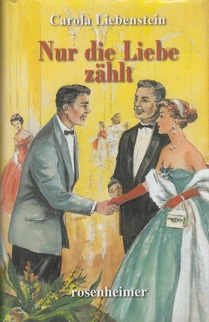 Nur die Liebe zählt: Liebenstein, Carola: