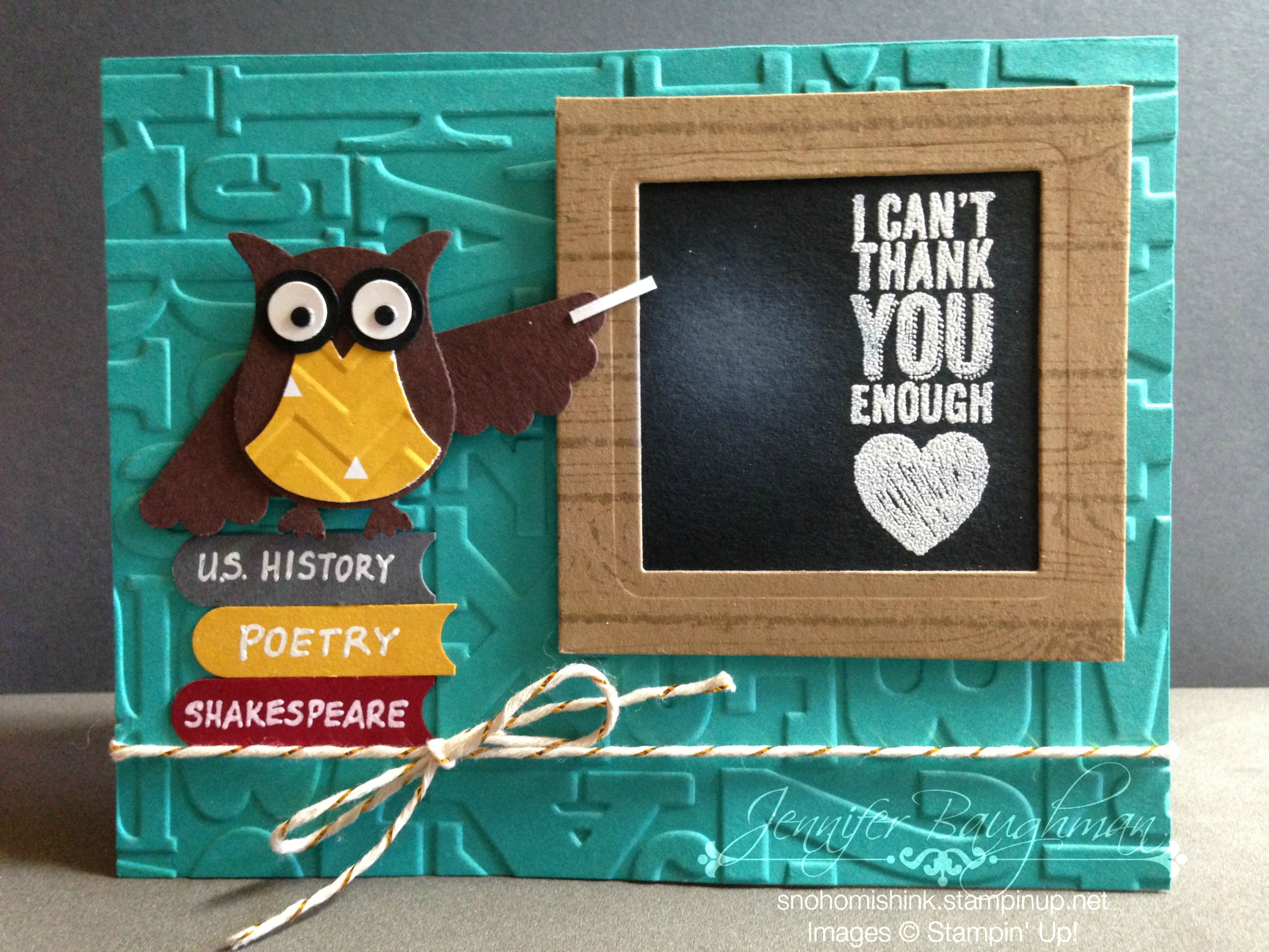 by Jennifer Baughman, Independent Stampin' Up! Demonstrator, Teacher Appreciation card... so cute!! All Stampin' Up products, including Chalk Talk, Hardwood, Alphabet Press, owl punch, word window, gold baker's twine