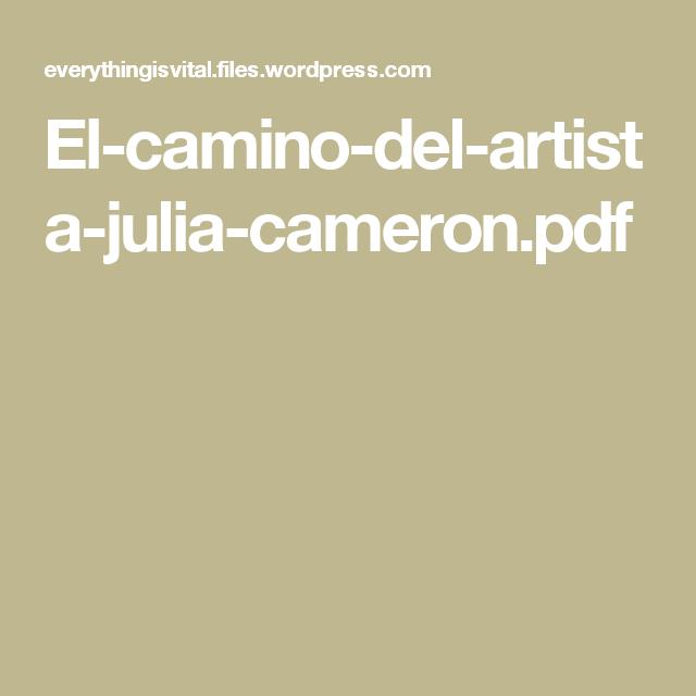 El Camino Del Artista Julia Cameron Pdf Propositos De Vida Preguntas Para Conocer A Alguien Conocer A Alguien