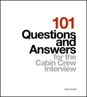 101 Questions and Answers for the Cabin Crew Interview in