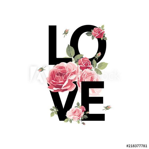 Love. Print for t-shirt with roses. Vector illustration Stock Vector