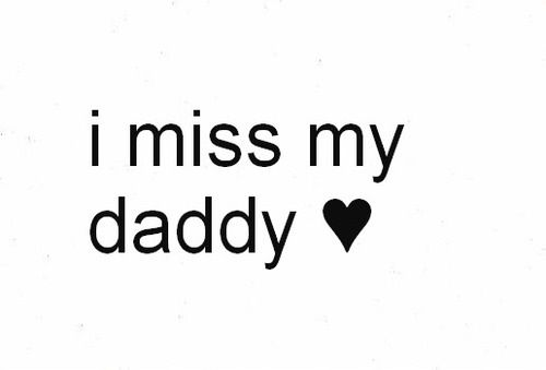 Everyday Miss My Daddy Miss My Dad Miss You Dad