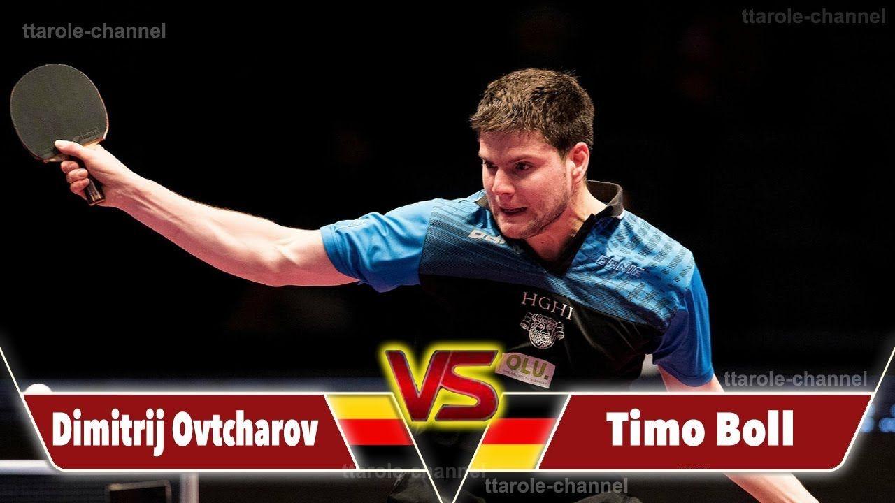 Table Tennis Dimitrij Ovtcharov Vs Timo Boll Final German Open 2017 Table Tennis Tennis Boll