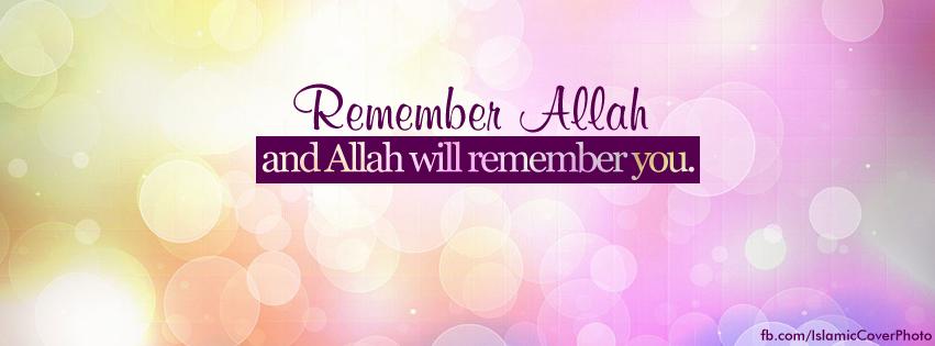 Islamic Cover Photos Remember Allah Facebook Cover Photo Cover Photos Photos For Facebook Fb Cover Photos Quotes