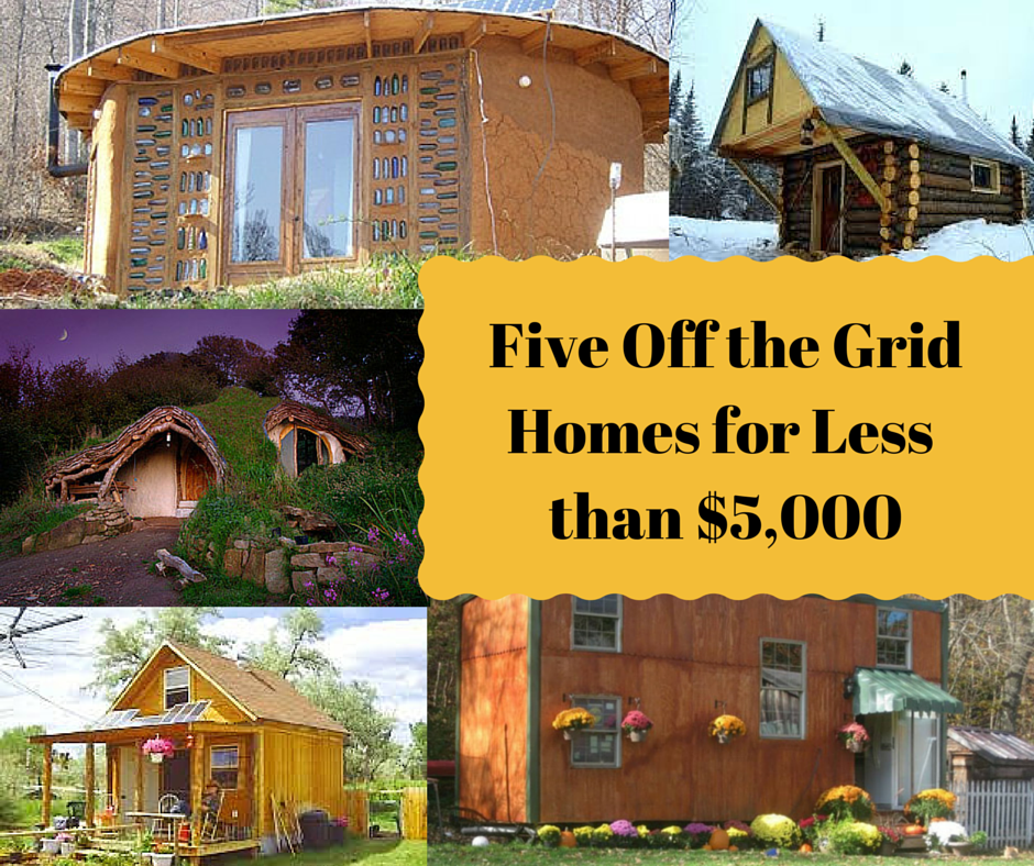 Five off the grid houses built for less than 5 000 each for Cheap houses to build plans