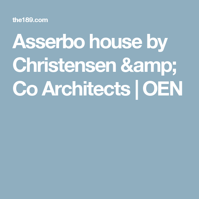 Asserbo house by Christensen & Co Architects | OEN