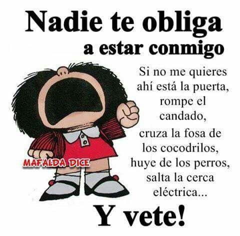 Nadie Te Obliga Mafalda Frases Mafalda Y Chistes De