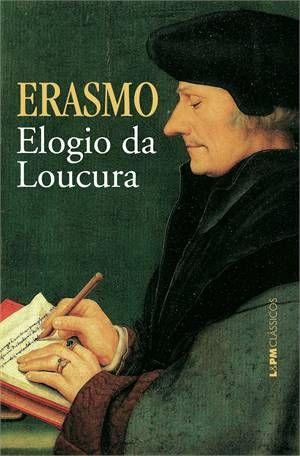 Elogio Da Loucura Elogio Da Loucura Livros De Filosofia Leitura De Livros