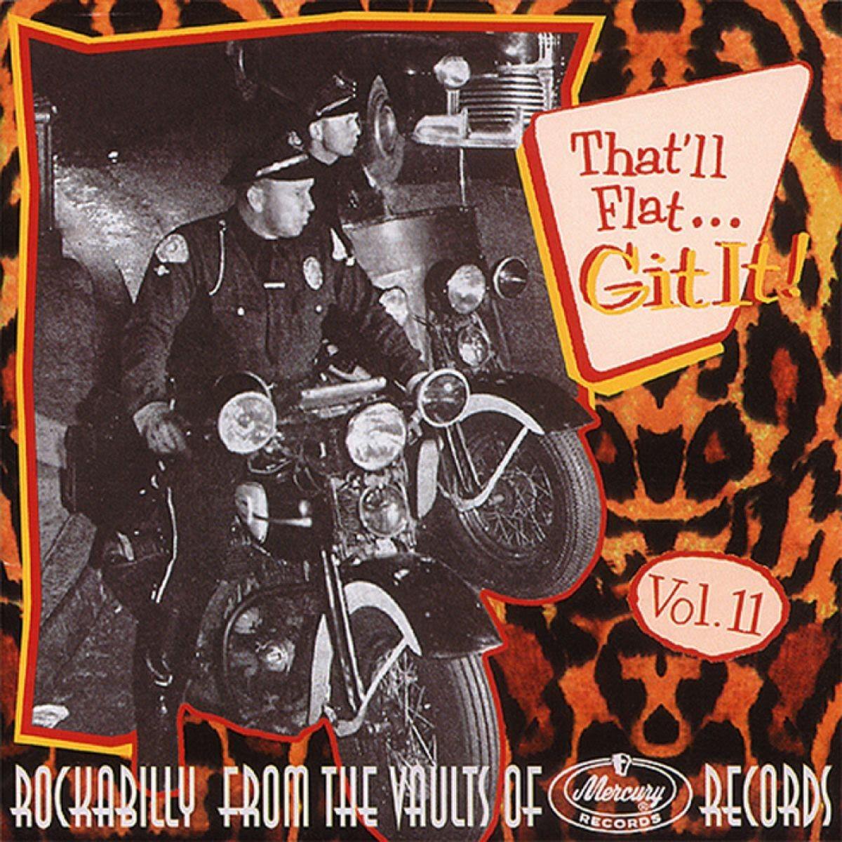 Various Artists - THAT'LL FLAT GIT IT, VOL. 11 (Mercury) (Bear Family Re...