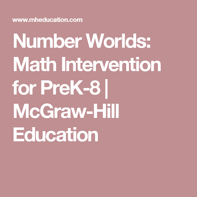 Number Worlds: Math Intervention for PreK-8   McGraw-Hill Education