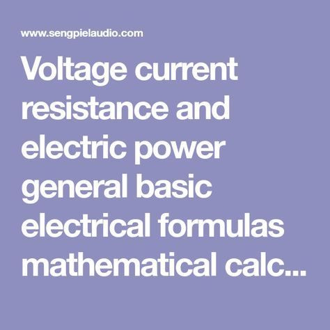 Voltage current resistance and electric power general basic