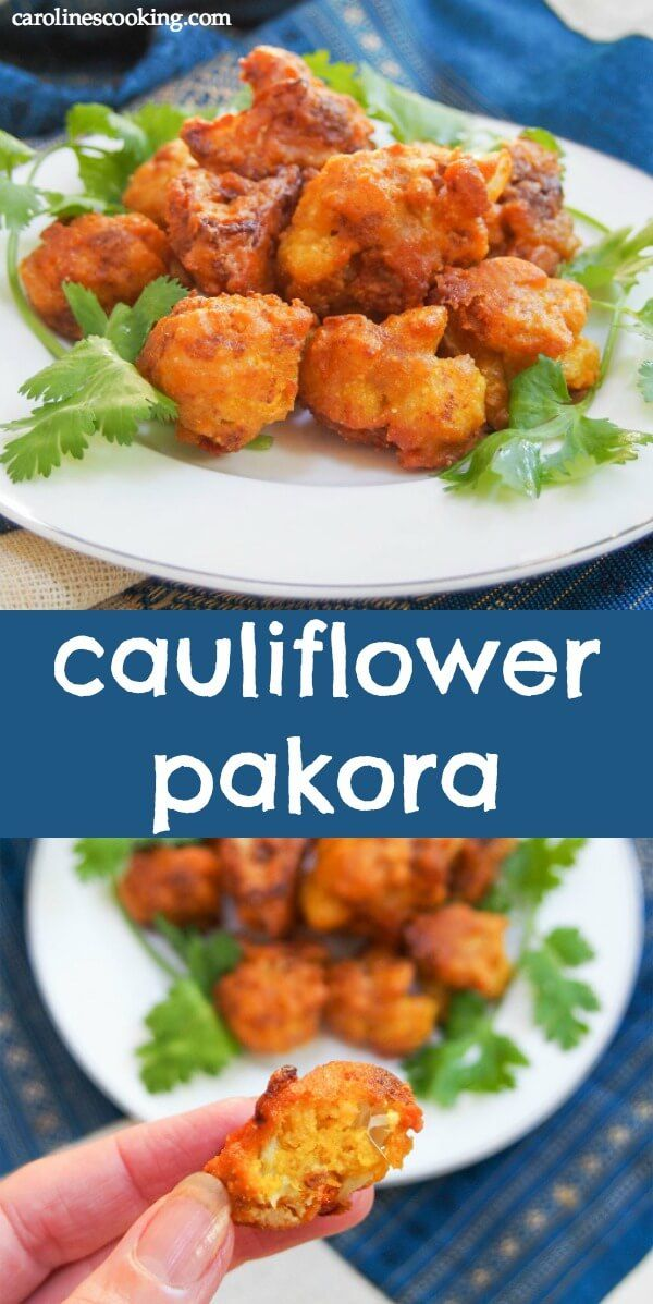 Cauliflower pakora are tasty Indian vegetable fritters which make a great start to an Indian meal or anytime appetizer. Easy to make and adapt to taste - this version uses easy to find ingredients but is still full of flavor. Plus they're gluten free. #indianfood #appetizer #glutenfreeappetizer #cauliflowerfritter #indianfood
