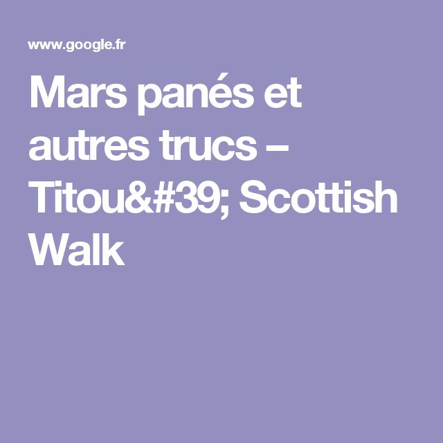 Mars panés et autres trucs – Titou' Scottish Walk
