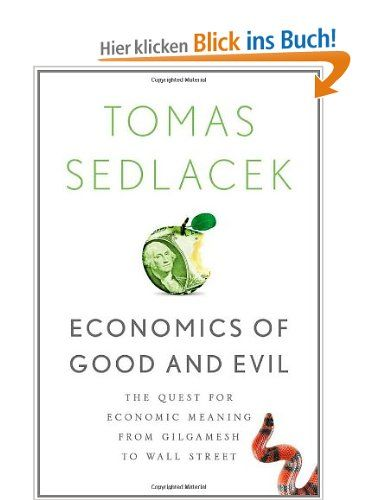 Economics of Good and Evil The Quest for Economic Meaning from - new economic blueprint meaning