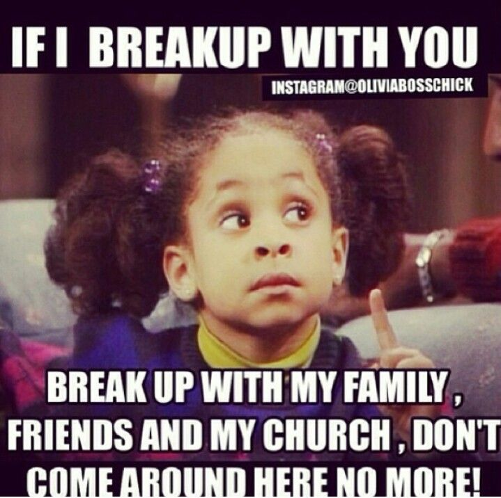 Haha I Totally Get This If Anything Ever Happened Between Will And I I Would Go Back To My Old Church Funny Breakup Memes Breakup Memes Funny Quotes