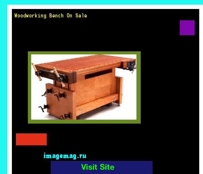 Woodworking Bench On Sale 143556 - The Best Image Search