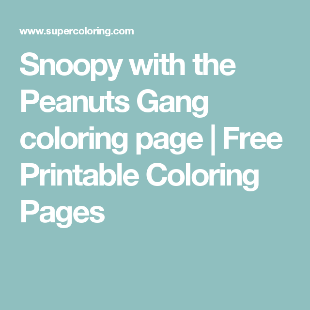 Snoopy with the Peanuts Gang coloring page | Free Printable Coloring ...
