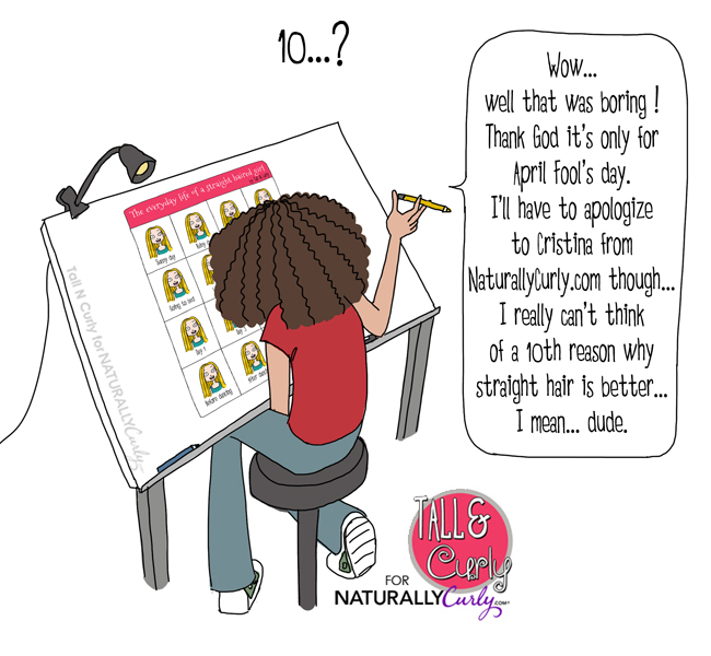 9 Reasons Straight Hair Is Better - April fool's comic by Tall and Curly LOL