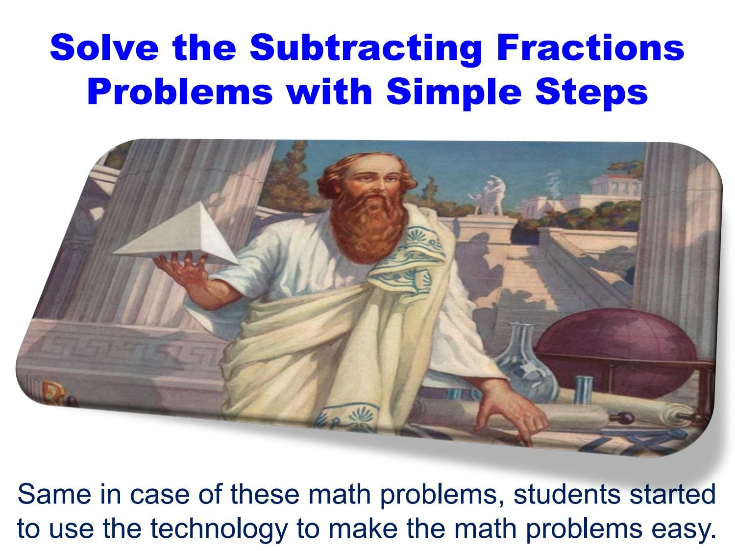 Solve the Subtracting Fractions problems with Simple Steps
