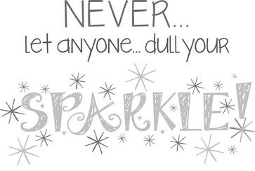 Dull Your Sparkle Wall Quote contemporary decals