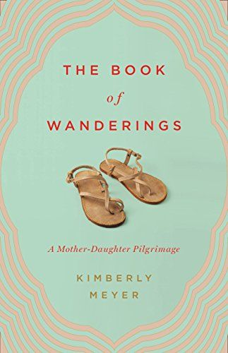 The Book of Wanderings: A Mother-Daughter Pilgrimage by K... https://www.amazon.com/dp/B00LLIIZIY/ref=cm_sw_r_pi_dp_x_0EJXybNMQQ35P