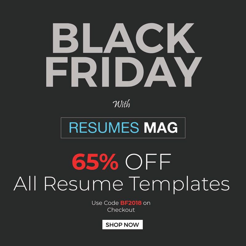 Black Friday Sale Use The Coupon Code Bf2018 To Get 65 Off On All Resume Templates By Resumes Mag In 2020 Resume Templates Resume Templates