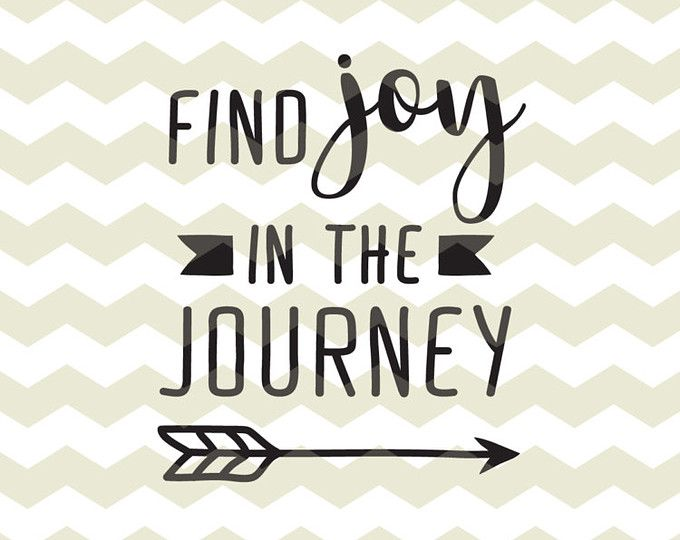 Find joy in the journey, motivation inspiration quote digital cut - refund policy