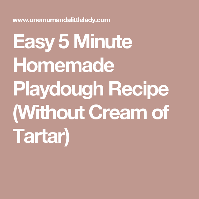 Easy 5 Minute Homemade Playdough Recipe (Without Cream Of