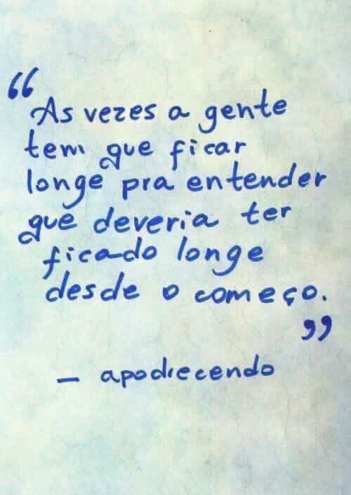 Deveria ter ficado longe desde o come o frases pinterest for Terrace in a sentence