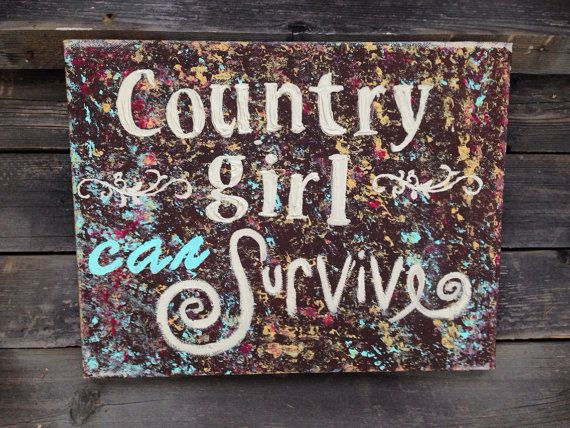 Sign, music quote on canvas, Country Girl Can Survive on