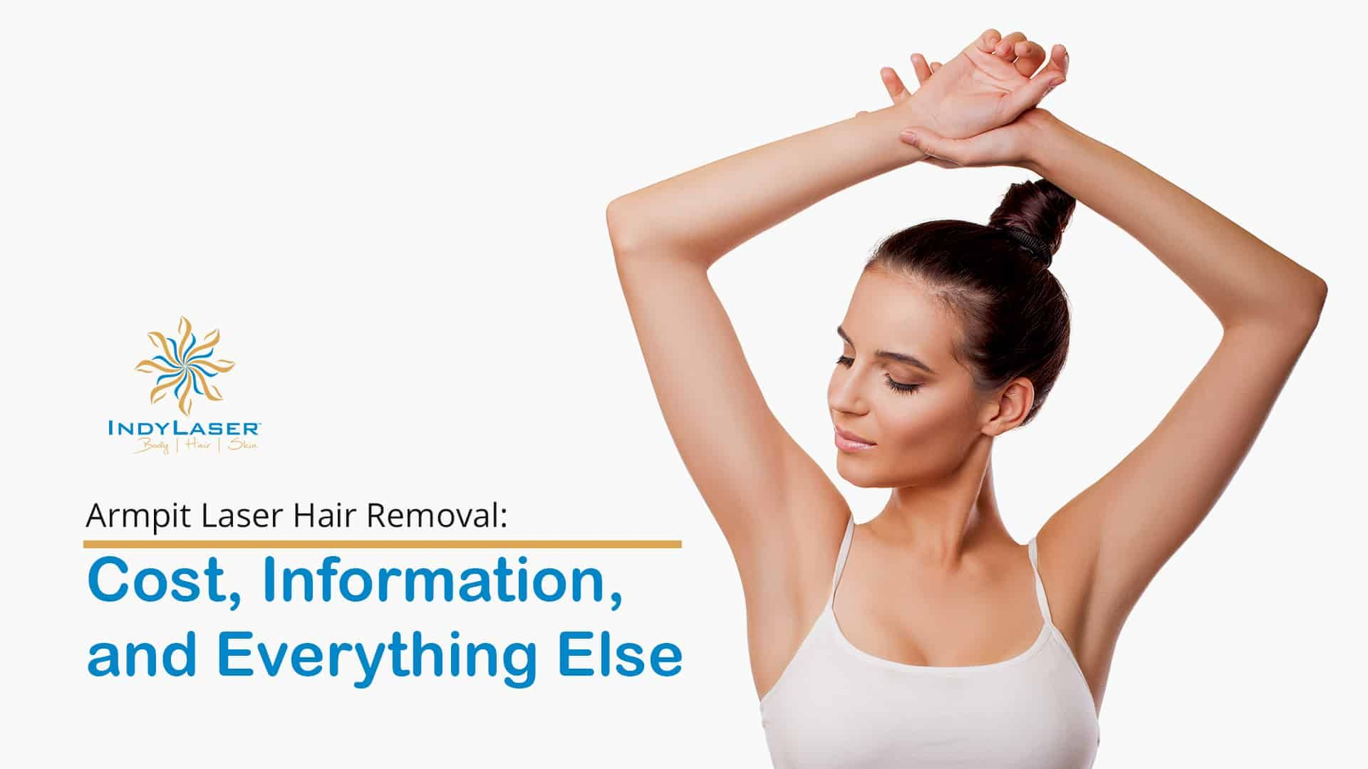 Armpit Laser Hair Removal Cost, Information, and