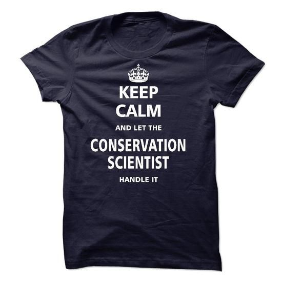 Let the CONSERVATION SCIENTIST T Shirts, Hoodie Sweatshirts