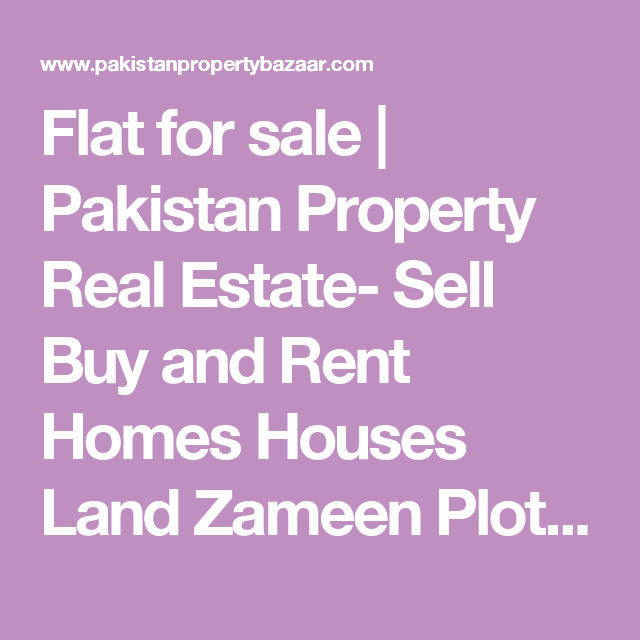 Flat for sale | Pakistan Property Real Estate- Sell Buy and Rent Homes Houses Land Zameen Plots - Pakistan Property Bazaar