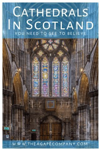 The Cathedrals in Scotland are some of the most beautiful Cathedrals in the world. These Cathedrals in Scotland are open to the public and some still hold services. Be sure to let us know your favorite Cathedrals in Europe and check out our favorites of Scotland's Cathedrals! www.theagapecompany.com #cathedral #europe #traveleurope #scotland #travelscotland #budgettravel #familytravel