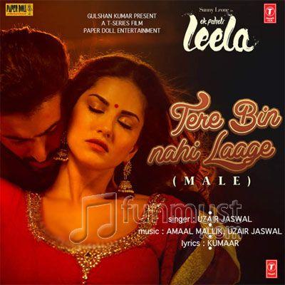 Tere-bin-nahi-laage-ek-paheli-leela-uzair-jaswal-2015-download-mp3.