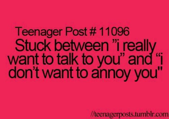 Teen Quotes Every Teenager Brb I Don T Want To Talk To: Im Stuck Between....