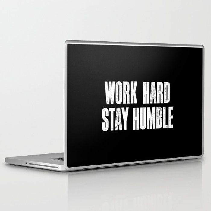 Work Hard, Stay Humble Black And White Monochrome Typography Poster Design Home Decor Bedroom Wall Laptop & Ipad Skin by The Motivated Type - 13