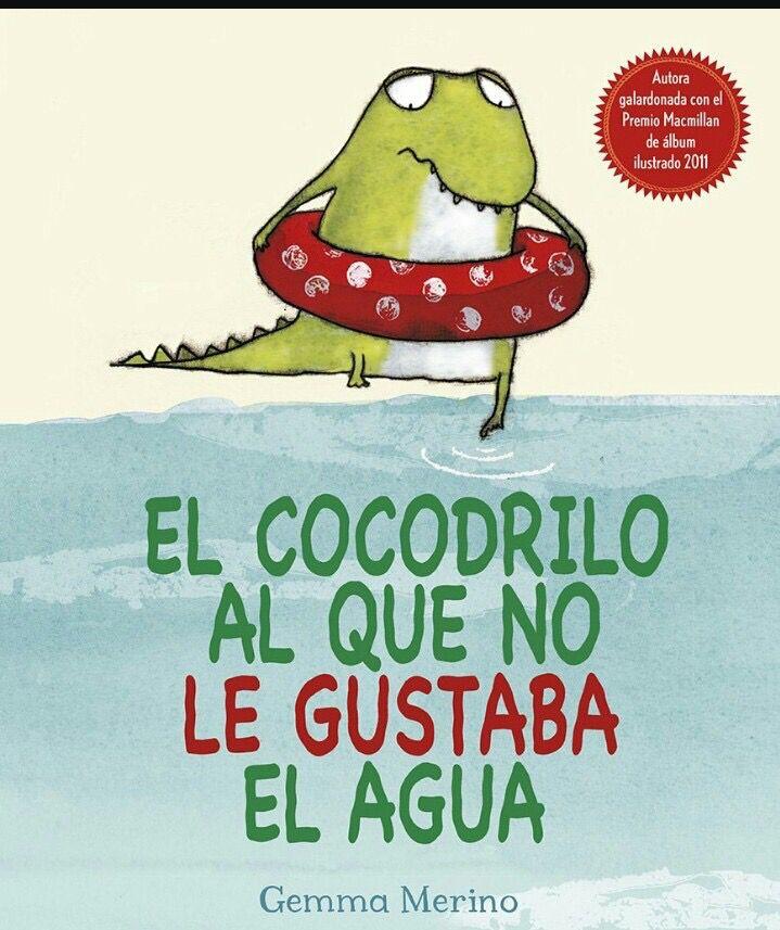 El Cocodrilo Al Que No Le Gustaba El Agua Libro Cuentos Infantiles Para Leer Cuento Infantiles Cocodrilo