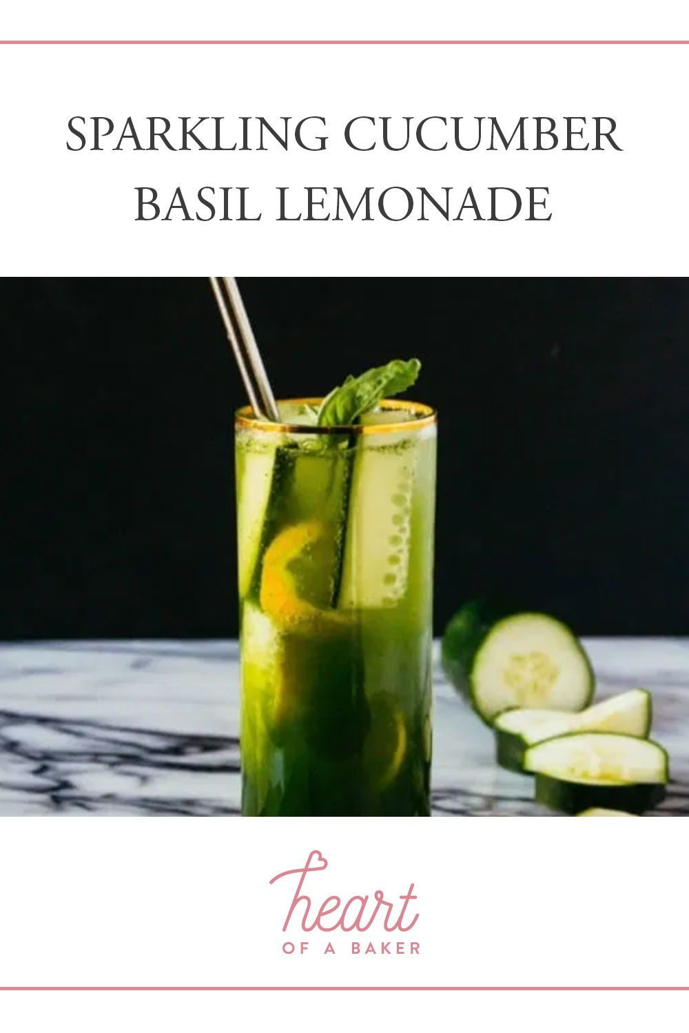 Sparkling Cucumber Basil Lemonade | Heart of a Baker
