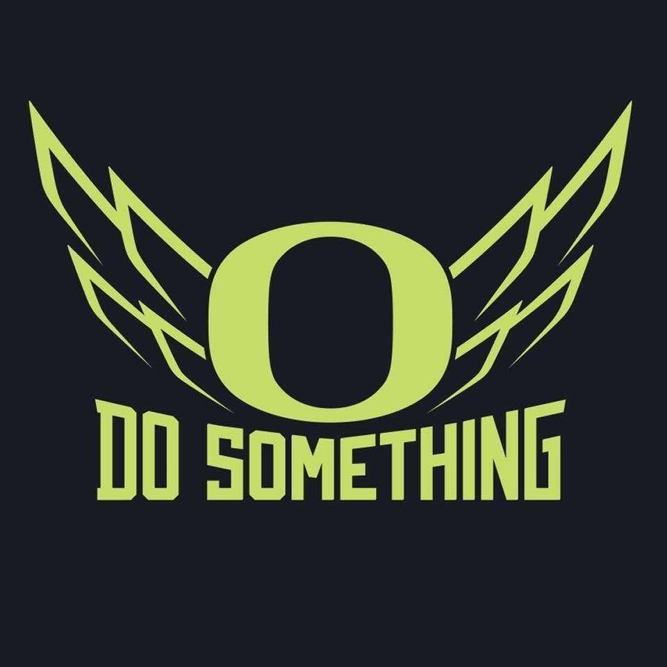 Do something go ducks oregon football oregon