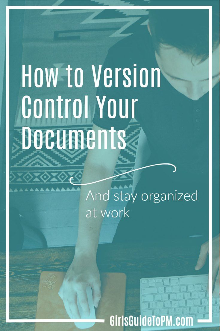 How To Do Document Version Control With Example Girl S Guide To Project Management Change Management Documents Project Management