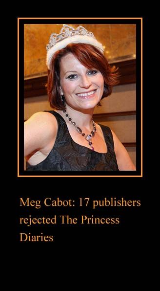 The Princess Diaries by Meg Cabot was rejected.