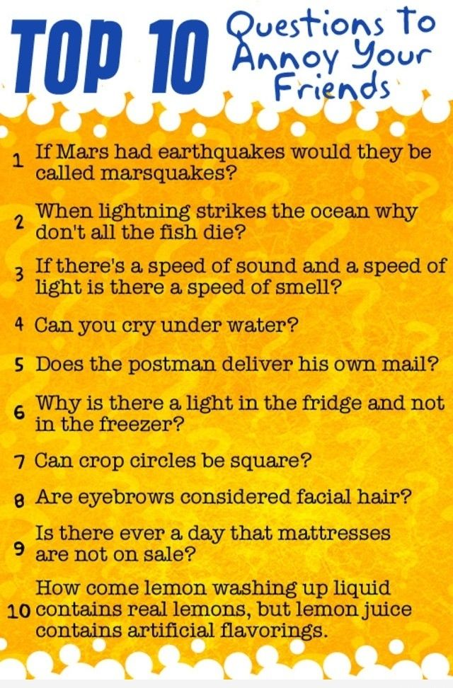 Questions to ask your guy friend when your bored