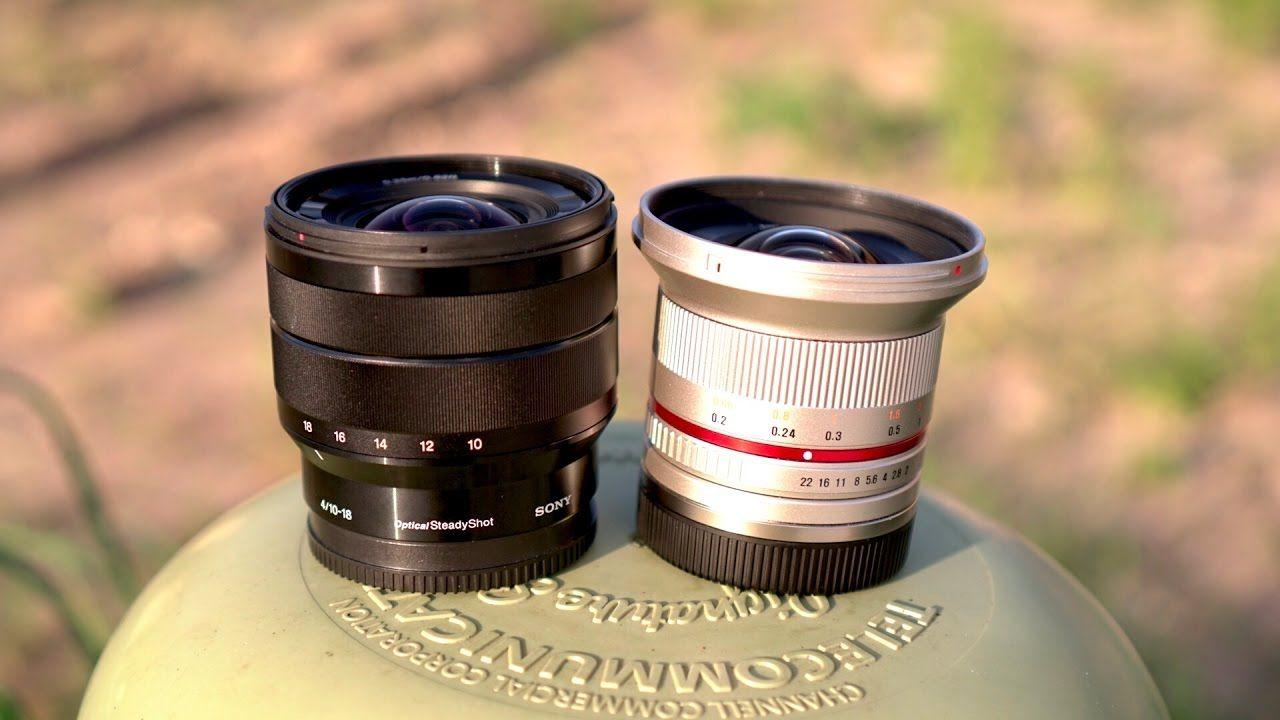 Rokinon 12mm Vs Sony 10 18mm Comparison Youtube Sony 10 Things 12mm