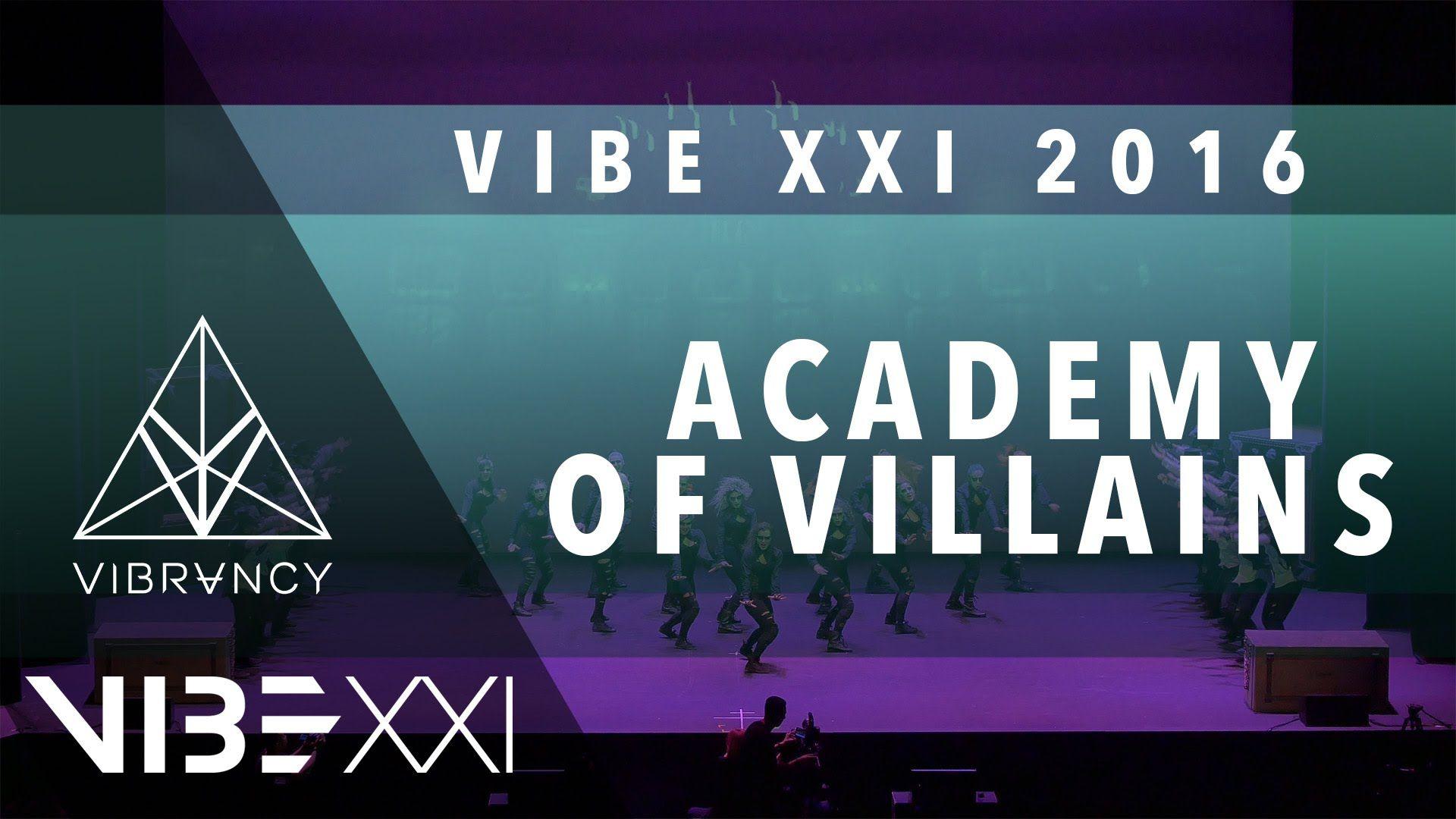 Academy of villains vibe xxi 2016 vibrvncy 4k