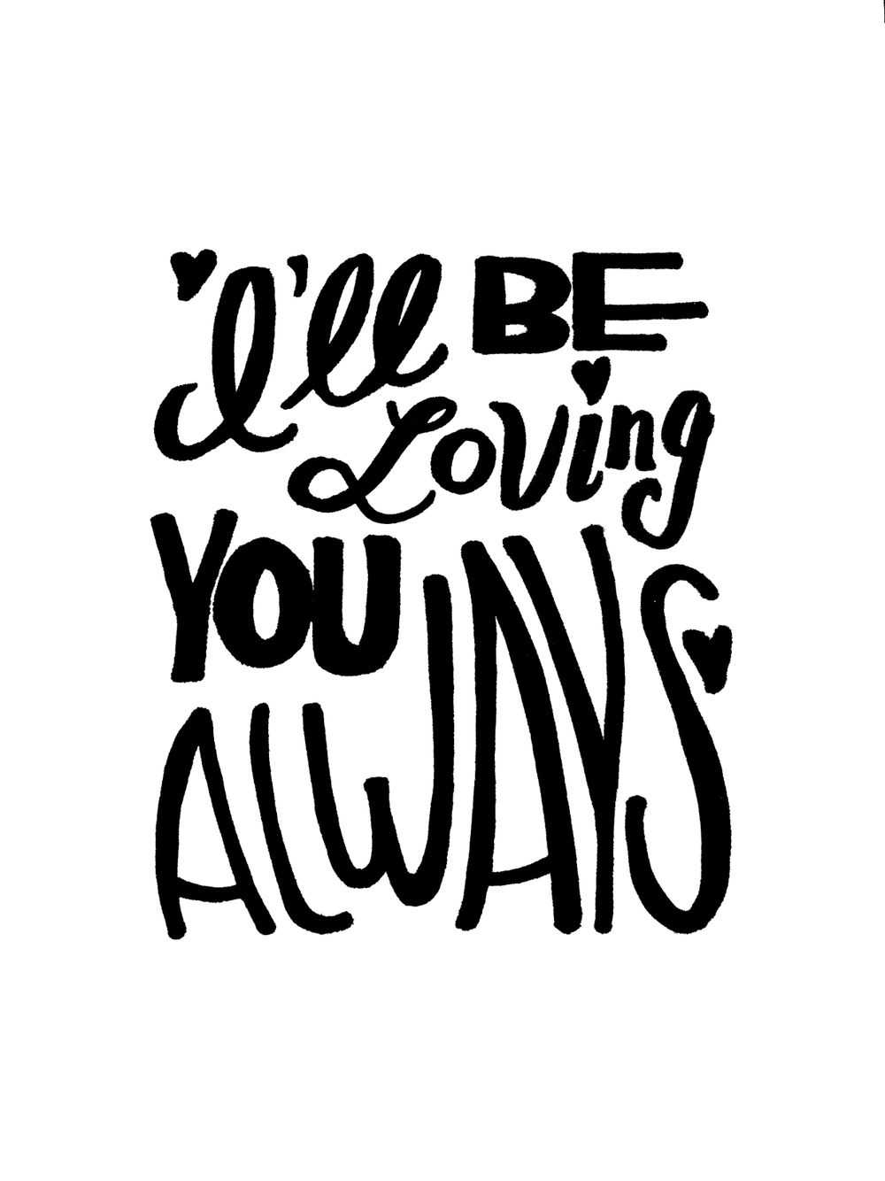 I Ll Be Loving You Always From Parachutes By Coldplay Lettering