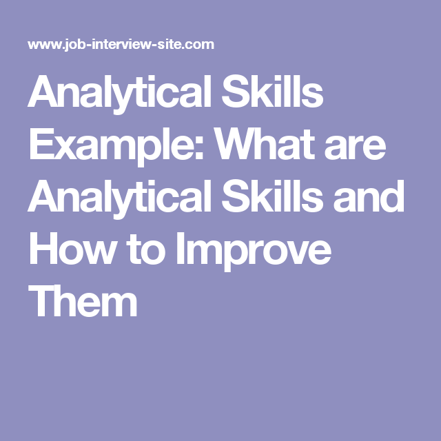 analytical skills example: what are analytical skills and how to