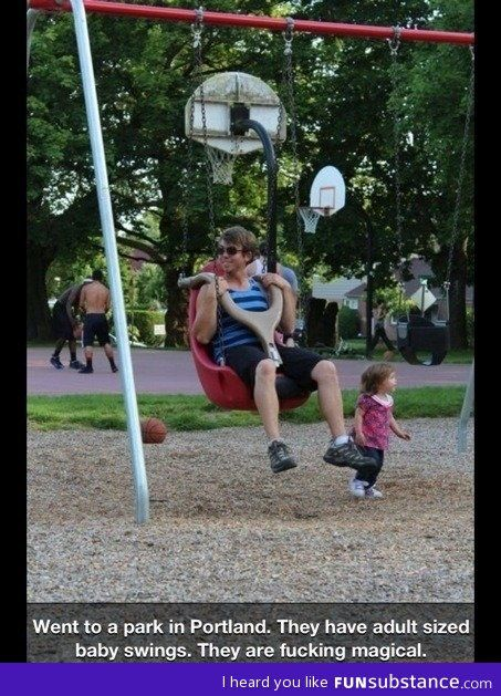 Adult sized baby swing... I need to experience this.
