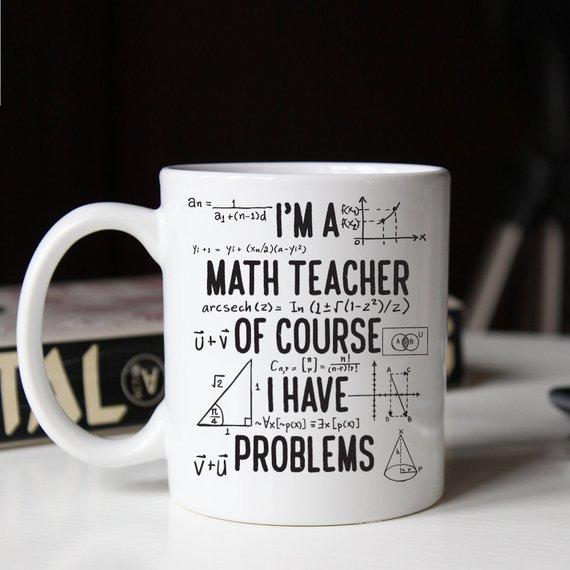 d816455d228 Gift for math teacher, Funny math teacher mug, Of course I have problems mug  (M264)
