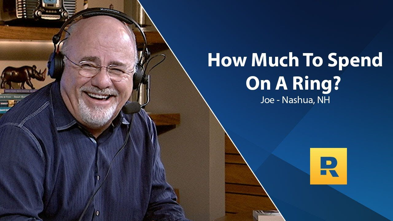 How much to spend on a ring dave ramsey ramsey life
